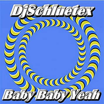 Baby Baby Yeah (Orginal Dance Version)