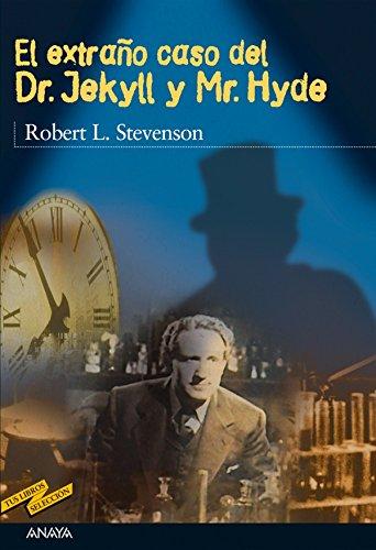 El extraño caso del Dr. Jekyll y Mr. Hyde (CLÁSICOS - Tus Libros-Selección nº 20) (Spanish Edition)