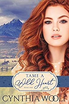 Tame A Wild Heart (Tame Series Book 1) by [Cynthia Woolf]