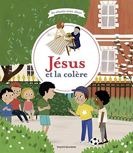 Jésus et la colère (En chemin avec Jésus) (French Edition)