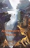 Alternate Peace (English Edition)