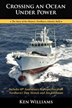 Crossing An Ocean Under Power, 10th Anniversary Edition by Ken Williams (2013-07-11)