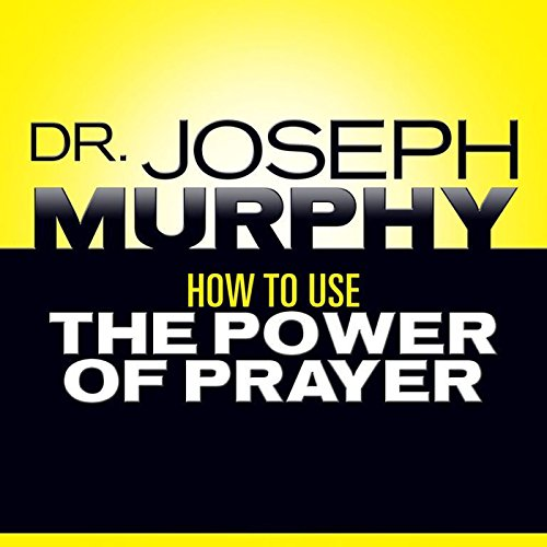 How to Use the Power of Prayer audiobook cover art