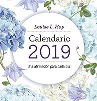 Calendario Louise Hay 2019 par Louise Hay