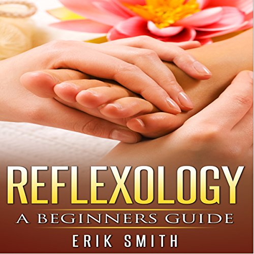 Reflexology: A Beginner's Guide to Reflexology cover art