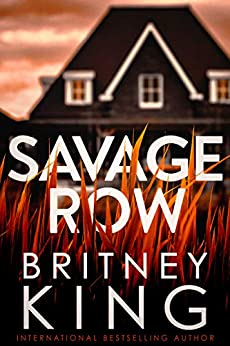Savage Row : A Psychological Thriller by [Britney  King]