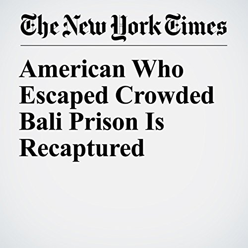 American Who Escaped Crowded Bali Prison Is Recaptured copertina