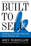 Built to Sell: Creating a Business That Can Thrive Without...