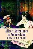 Alice's Adventures in Wonderland - CreateSpace Independent Publishing Platform - 25/10/2017