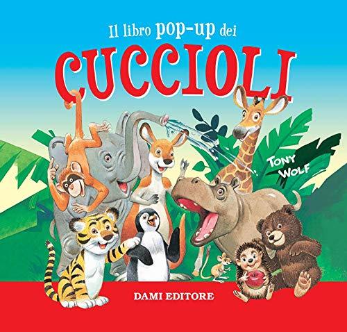 Il libro pop-up dei cuccioli. Ediz. a colori