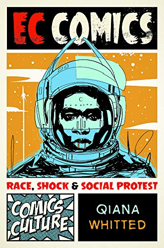 EC Comics: Race, Shock, and Social Protest (Comics Culture)