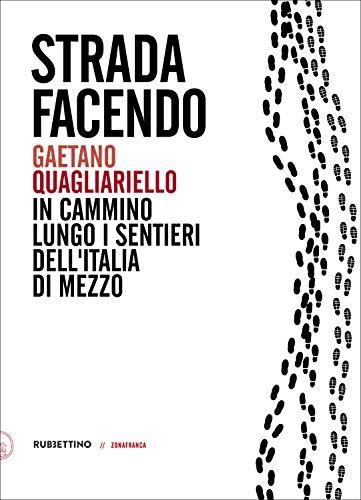 Strada facendo: n cammino lungo i sentieri dell'Italia di mezzo