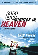 [90 Minutes in Heaven: My True Story (A Special Edition for Young Readers)] [By: Piper, Don] [November, 2009]
