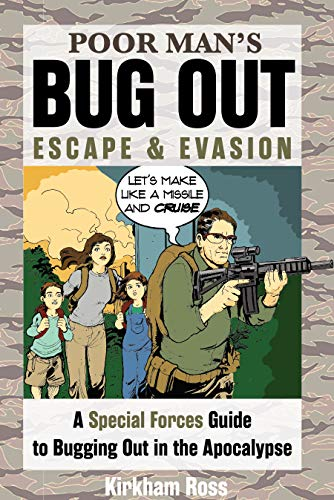 Poor Man's Bug Out, Escape and Evasion: A Special Forces Guide to Bugging Out in the Apocalypse (ReadyMan Info-comics)