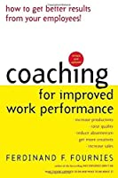 Coaching for Improved Work Performance, Revised Edition by Ferdinand Fournies Ferdinand F. Fournies(1999-12-06)