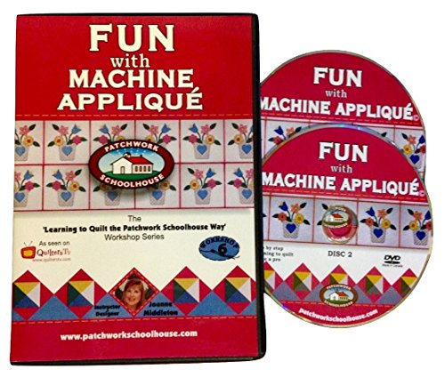 Quilting: Patchwork Schoolhouse teaches Fun with Machine Applique on DVD, Lesson 6 of 7