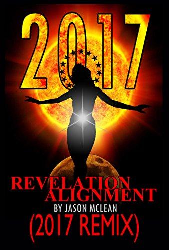 2017 Revelation Alignment (2017 REMIX) (2017 and Beyond) (English Edition)