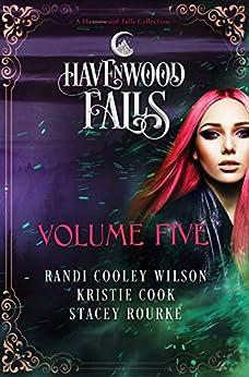 Havenwood Falls Volume Five (Havenwood Falls Collections Book 5) by [Havenwood Falls Collective, Randi Cooley Wilson, Kristie Cook, Stacey Rourke]
