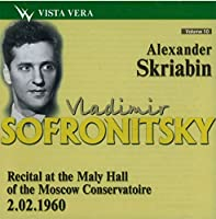 Vladimir Sofronitsky plays Scriabin. Recital at the Maly Hall of the Moscow Conservatoire 02.02.1960