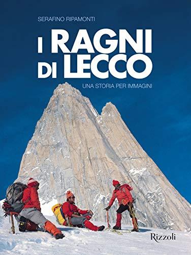 Ragni di Lecco: Una storia per immagini (Italian Edition)