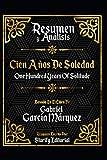 Resumen Y Analisis: Cien Años De Soledad (One Hundred Years Of Solitude) - Basado En El Libro De Gabriel Garcia Marquez (Spanish Edition)