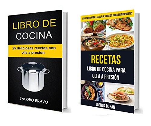 Libro de cocina: Libro de Cocina para Olla a Presión (50 deliciosas recetas con olla a presión)