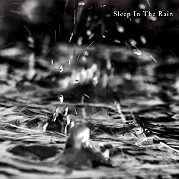 Sleep in the Rain