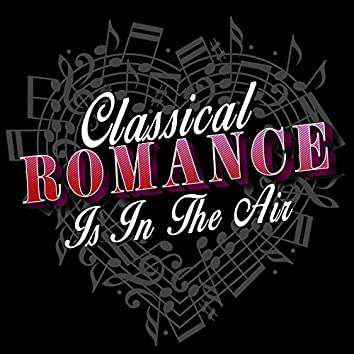 Classical Romance Is in the Air