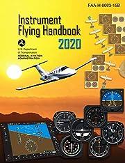 Instrument Flying Handbook (Federal Aviation Administration): FAA-H-8083-15B