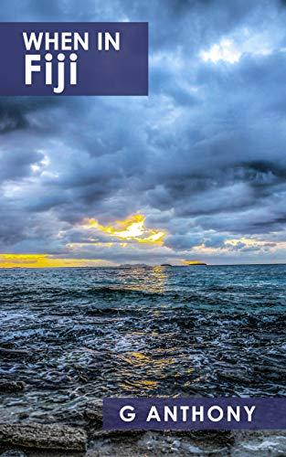 When In Fiji: Photography & Travel Writing from Fiji