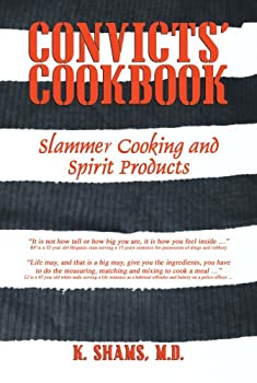 Convicts  Cookbook  Slammer Cooking and Spirit Products 1