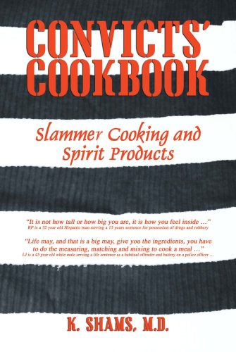 Convicts' Cookbook (Slammer Cooking and Spirit...