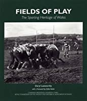 Fields of Play - The Sporting Heritage of Wales