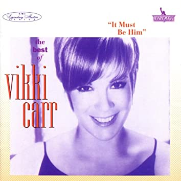 The Best Of Vikki Carr: It Must Be Him