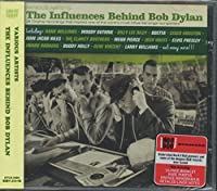 THE INFLUENCES BEHIND BOB DYLAN