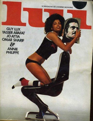 LUI, le magazine de l'homme moderne N° 96 - GUY LUX - YASSER ARAFAT - JO ATTIA - OMAR SHARIF - ANNIE PHILIPPE