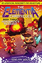 The Elementia Chronicles #3: Herobrine's Message: An Unofficial Minecraft-Fan Adventure