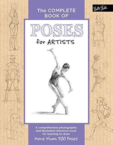 The Complete Book of Poses for Artists: A comprehensive photographic and illustrated reference book...
