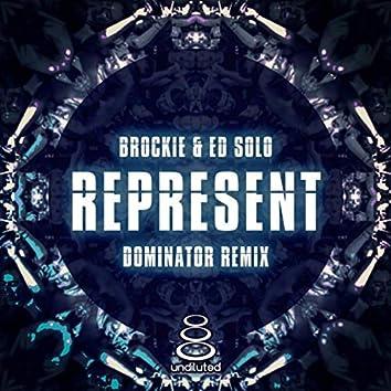 Represent (Dominator Remix)