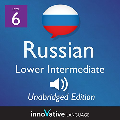 Learn Russian - Level 6 Lower Intermediate Russian, Volume 2: Lessons 1-25 cover art