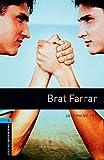 Brat Farrar (Oxford Bookworms ELT) by Ralph Mowat (2011-07-01)