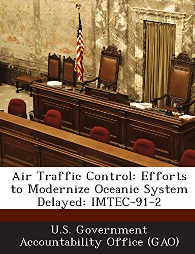 Air Traffic Control: Efforts to Modernize Oceanic System Delayed: Imtec-91-2