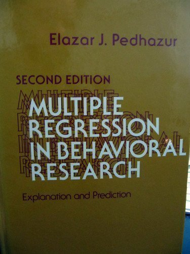 Multiple Regression in Behavioral Research: Explanation and Prediction