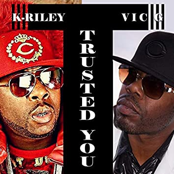 Trusted You (feat. K-Riley)