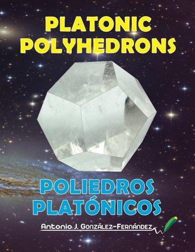 Platonic Polyhedrons: Poliedros Platónicos: 4 (#EnsayosDeCiencia)