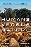Humans versus Nature: A Global Environmental History
