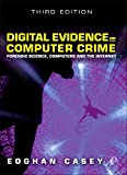 Digital Evidence and Computer Crime: Forensic Science, Computers, and the Internet - Eoghan Casey BS  MA
