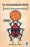 El escarabajo rojo: Libera tu carga transgeneracional (Desarrollo espiritual)