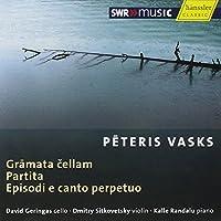 ヴァスクス:本 - 無伴奏チェロのための 他 (Vasks : Works with Violoncello / Geringas, Sitkovetsky, Randalu )