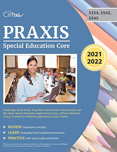 Compare Textbook Prices for Praxis Special Education Core Knowledge Study Guide: Prep Book with Practice Test Questions for the Praxis Special Education Applications 5354, Mild ... Severe to Profound Applications 5545 Exams  ISBN 9781635308464 by Cirrus